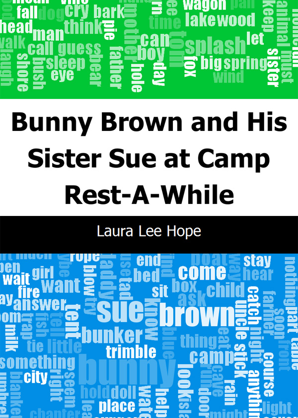 Bunny Brown and His Sister Sue at Camp Rest-A-While