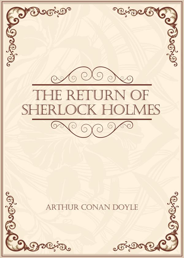 The Return of Sherlock Holmes(福尔摩斯归来记)