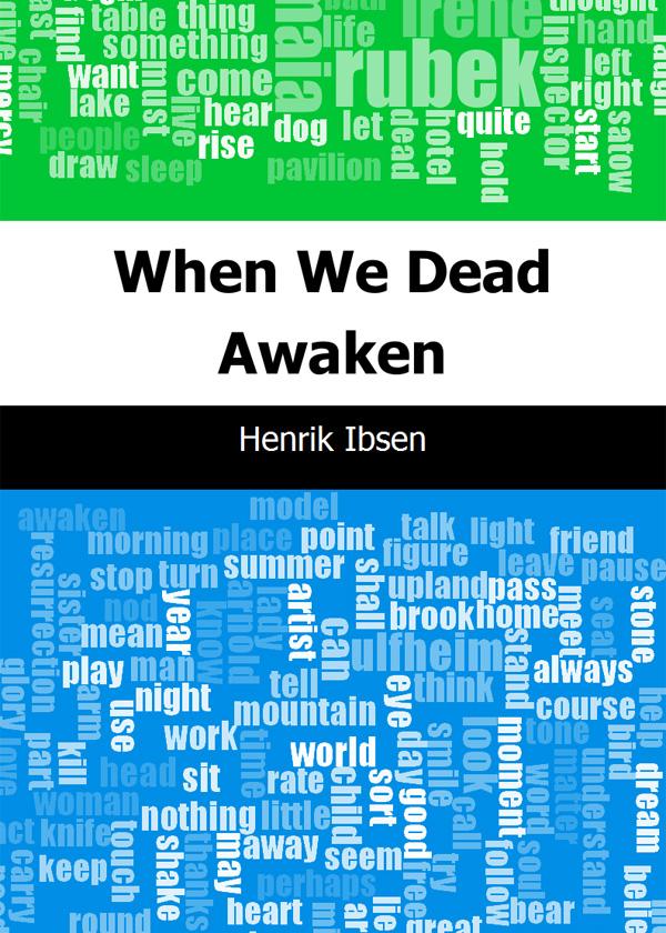 When We Dead Awaken(当咱们死人醒来的时候)