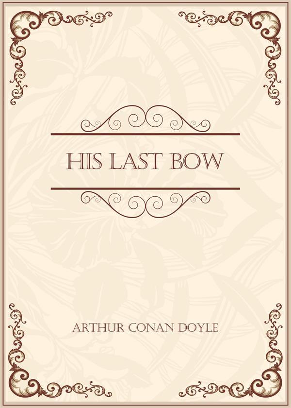 His Last Bow(他最后一次鞠躬)