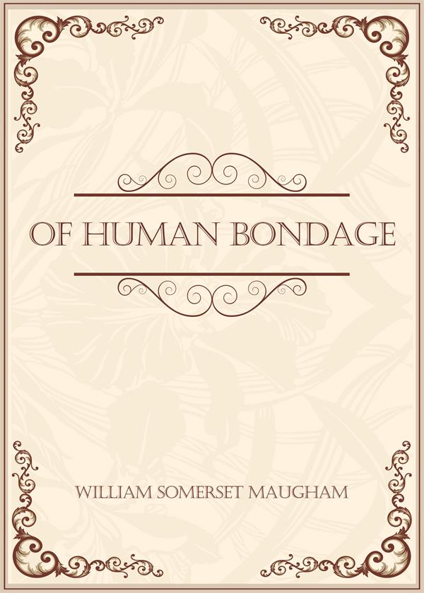 Of Human Bondage(人性的枷锁)