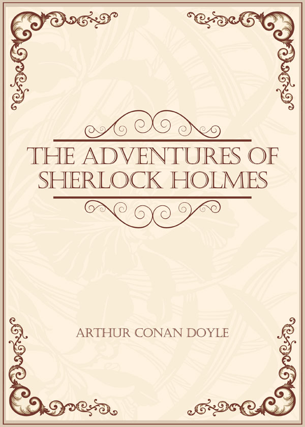 The Adventures of Sherlock Holmes(福尔摩斯探案集)