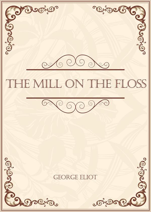 The Mill on the Floss(弗洛斯河上的磨坊)