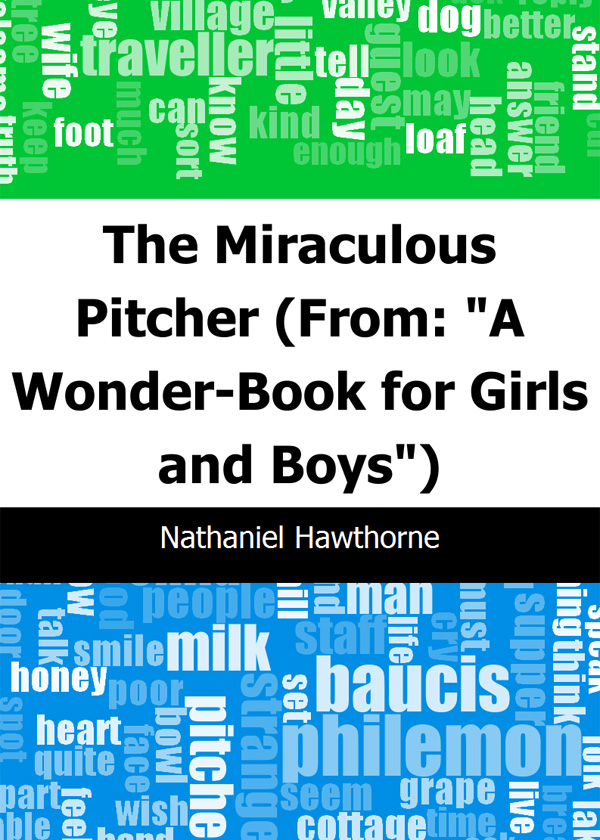 """The Miraculous Pitcher: (From: """"A Wonder-Book for Girls and Boys"""")"""