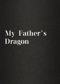 My Father's Dragon